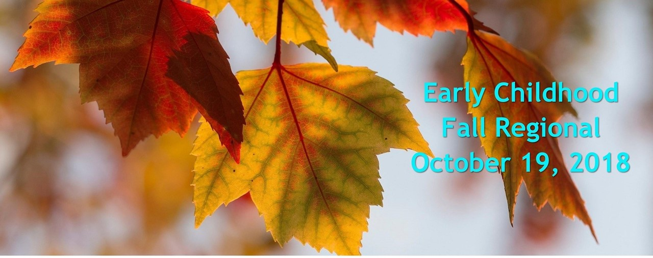 Fall leaves in background. Early Childhood Fall Regional October 19, 2018.