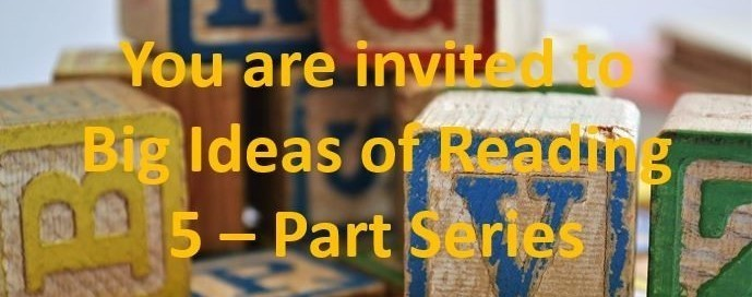 You are invited to Big Ideas of Reading 5- Part Series. Background..children's letter blocks.