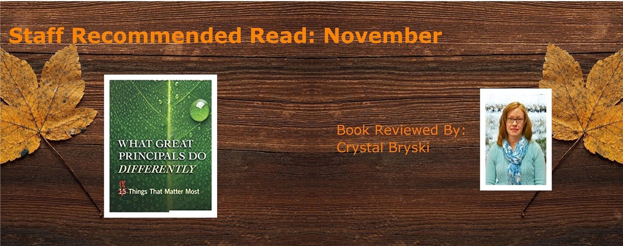 November Staff Recommended Read. Wooden background, two leaves one on either end of picture. Book cover: What Great Principals Do Differently by Todd Whitaker. Book reviewed by Crystal Bryski.