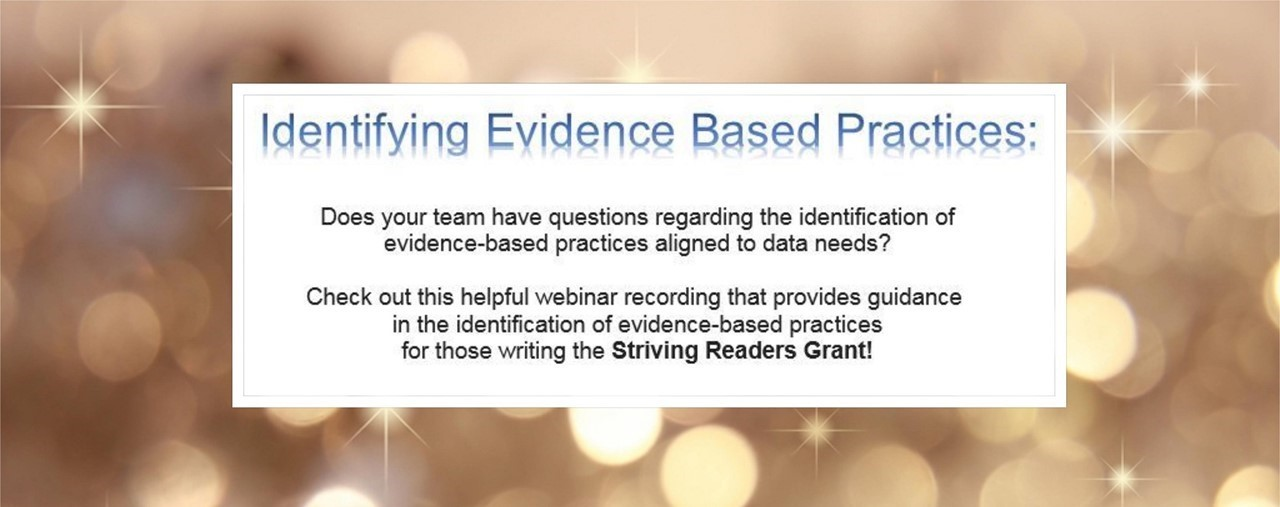 Looking for help identifying evidence-based practices? Click on the link for a webinar that will help.