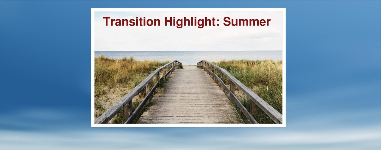 Transition highlight for summer. Picture of wooden boardwalk leading to the ocean.