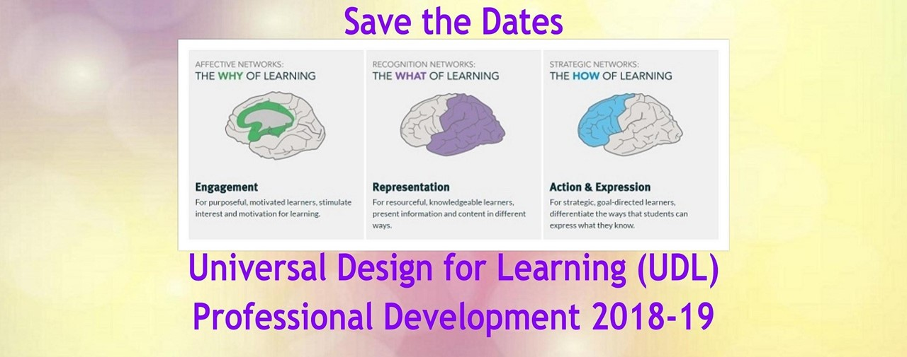 Save the Dates. Universal Design for Learning Professional Development for 2018-19.