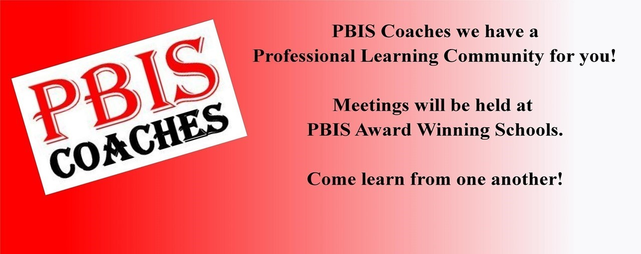 PBIS Coaches we have a Professional Learning Community for you! Meetings will be held at award winning schools. Come learn from one another!