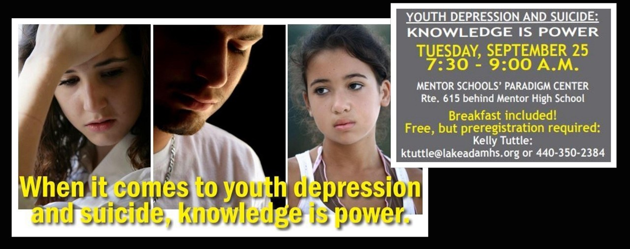Youth Depression and Suicide Knowledge is Power professional development opportunity, September 25, 2018, 7:30-9:00 AM at Mentor Paradigm.