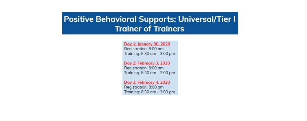 Dates for Positive Behavioral Supports: Universal/Tier I Trainer of Trainers now available.