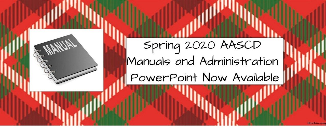 Spring 2020 AASCD Manuals and Administration PowerPoint Now Available