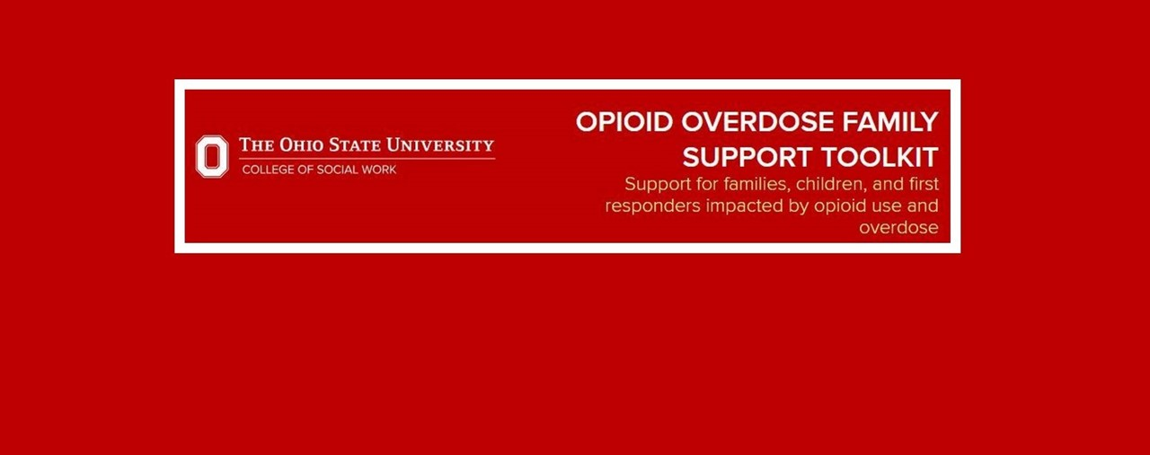 Red background white text. Opioid Overdose Family Support Toolkit. Support for families, children and first responders impacted by opioid use and overdose.