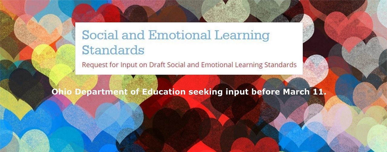 Social and Emotional Learning Standards. ODE request for input on Draft Social and Emotional Learning Standards before March 11.