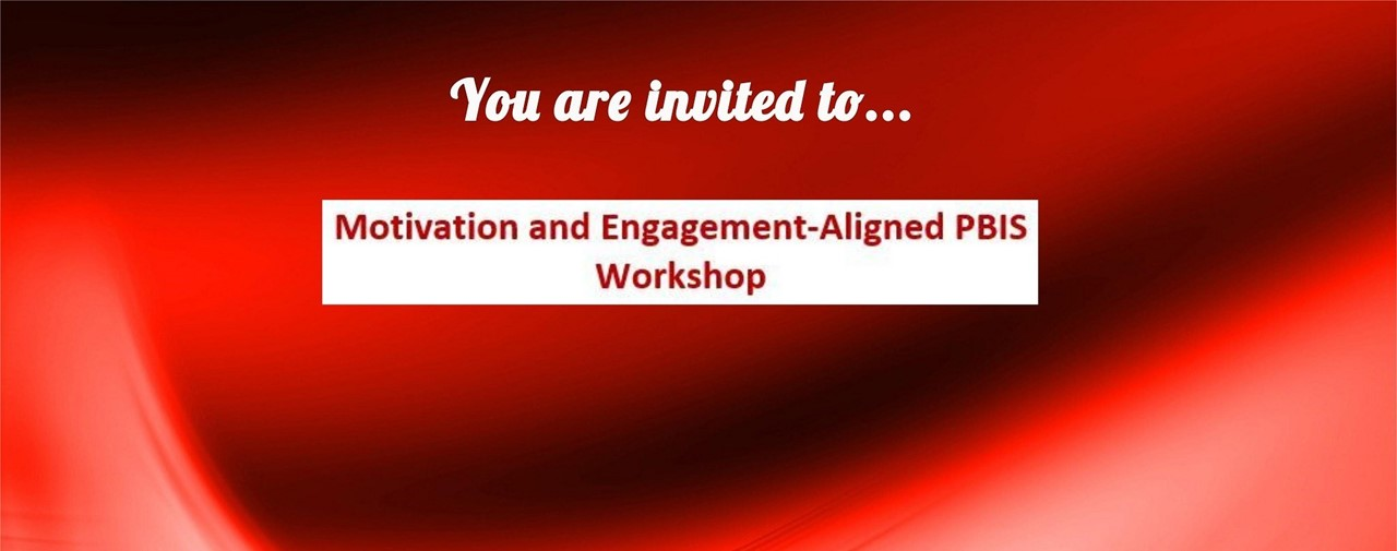 Red background. You are invited to...Motivation and Engagement- Aligned PBIS Workshop.