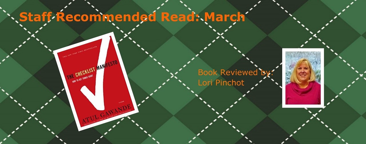 Green plaid background. Staff recommended read: March. The Checklist Manifesto by Atul Gawande. Book reviewed by: Lori Pinchot