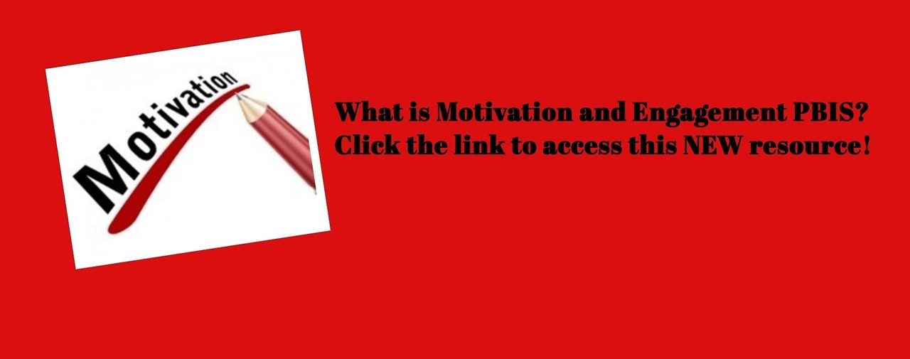 What is Motivation and Engagement PBIS? Click the link to access this NEW resource! Black lettering on red background.
