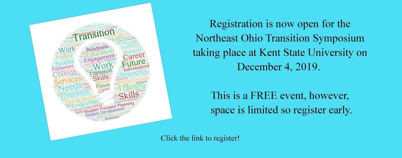 Registration is now open for the Northeast Ohio Transition Symposium taking place at Kent State University on December 4, 2019. This is a FREE event, however, space is limited so register early.