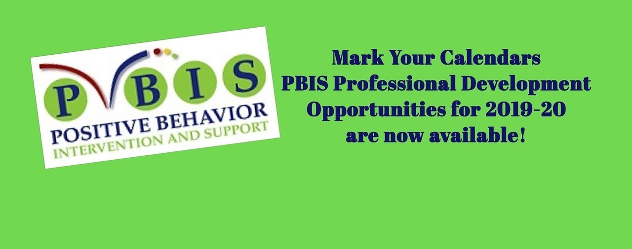 Mark your calendars. PBIS Professional Development Opportunities for 2019-20 are now available!