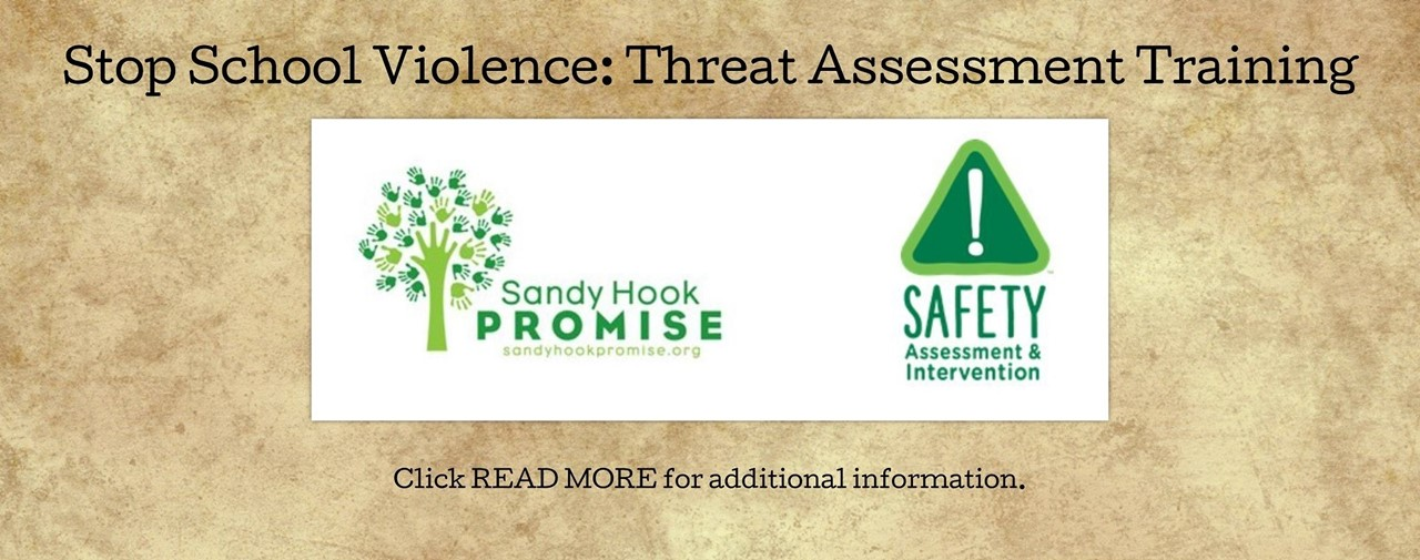 Stop School Violence: Threat Assessment Training- Sandy Hook Promise. Click read more for additional information.