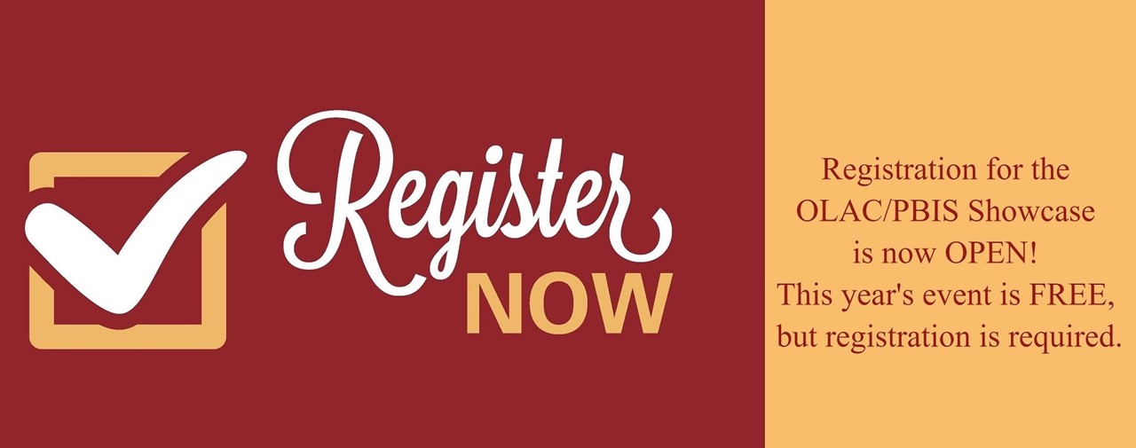 Register now for the OLAC/PBIS Showcase. This year's event is free but registration is required.