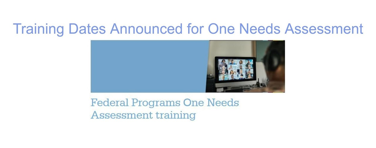 Training dates announced for One Needs Assessment.