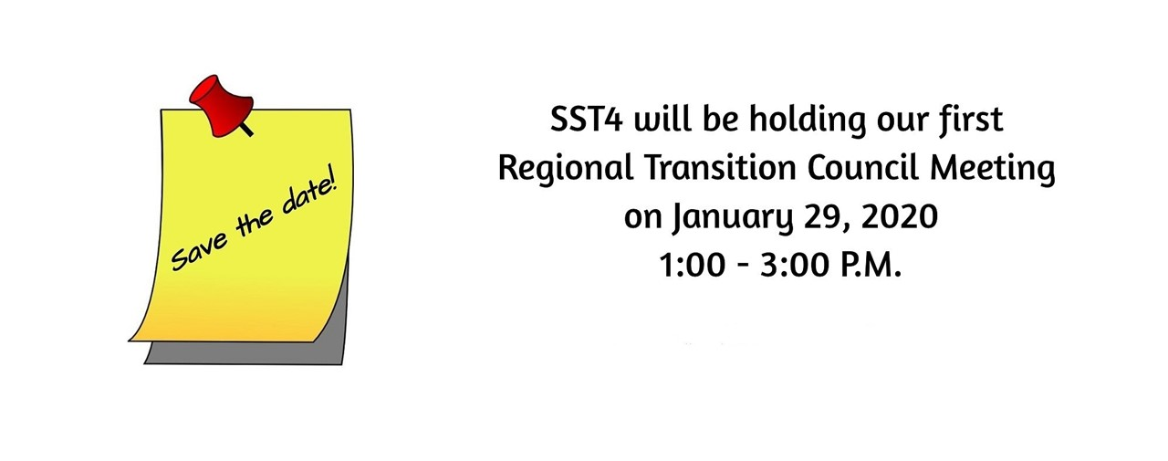 Yellow post it on white background. SST4 will be holding our first Regional Transition Council Meeting on January 29, 2020. 1:00-3:00 P.M.