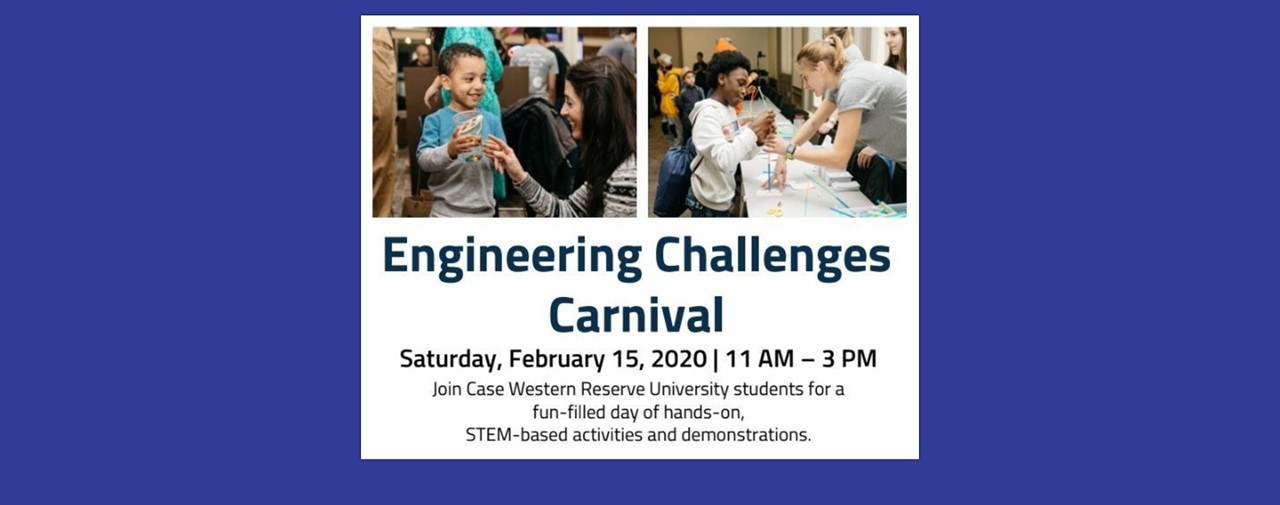 Blue background. Two pictures of young adults with children holding science equipment. Engineering Challenges Carnival, Saturday, February 15, 2020. 11 AM - 3 PM