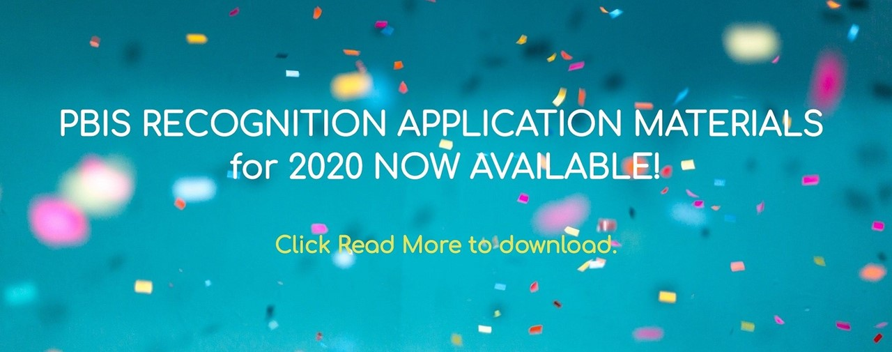 PBIS Recognition Application Materials for 2020 Now Available! Click Read More to download. Blue background with multiple colors of confetti floating.