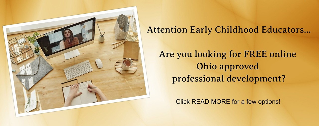 Attention Early Childhood Educators. Are you looking for Free online Ohio approved PD? Click the link for a few options!