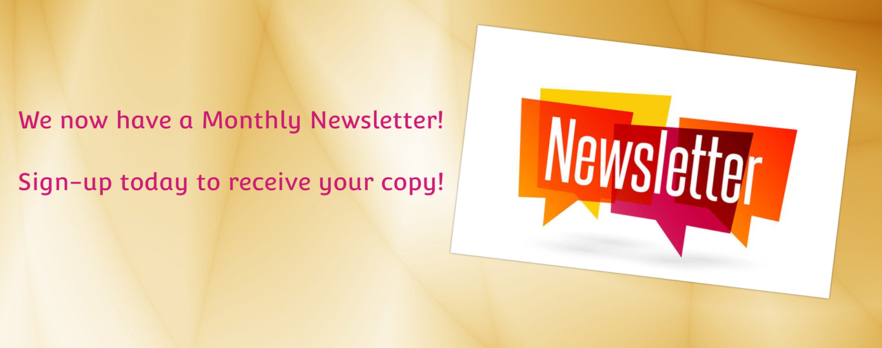 We now have a monthly newsletter. Sign-up today to receive your copy! Beige background with purple text. Picture of the work Newsletter with colors: orange, yellow, purple.