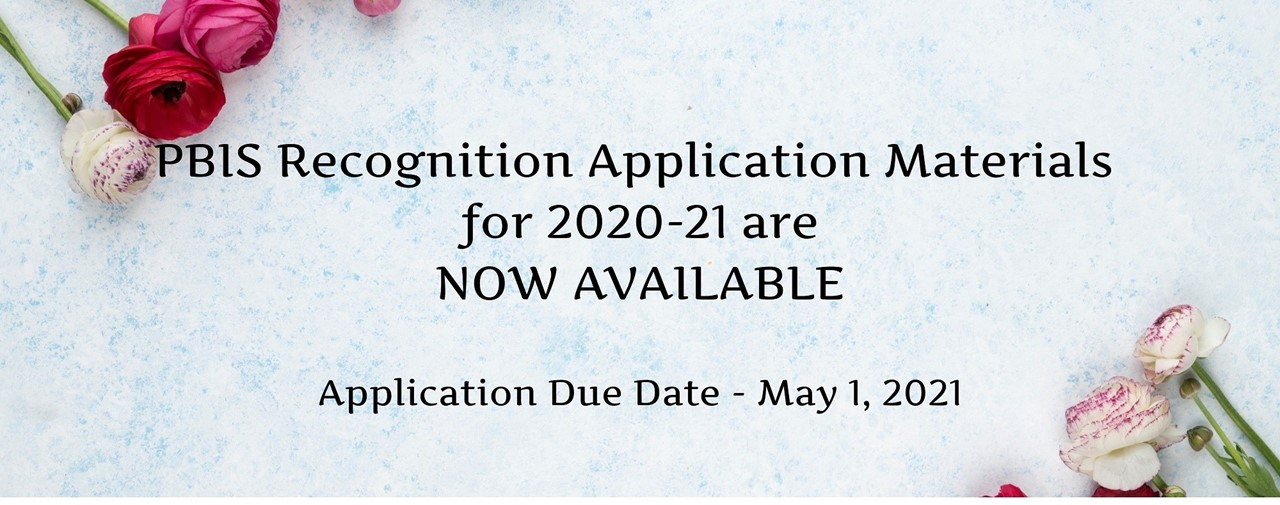 White background. Pink flowers on right bottom and left top corners. PBIS recognition application materials for 2020-21 are now available. Application due date - May 1, 2021.