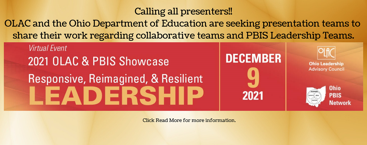 Calling All Presenters! The OLAC & PBIS Showcase is looking for presenters for the Showcase! Click Read More for more information.
