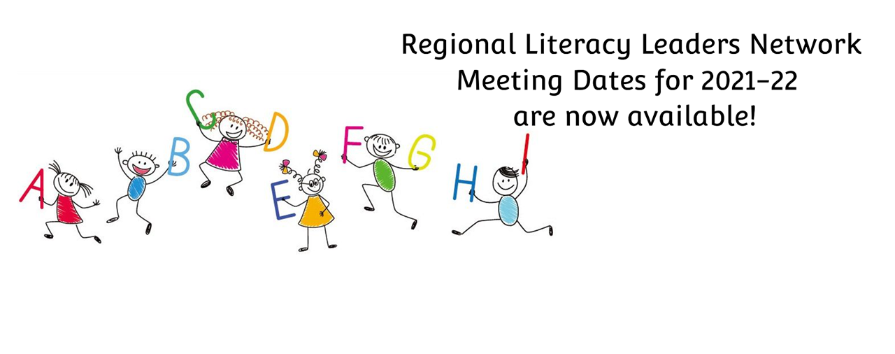Regional Literacy Leaders Network Meeting Dates for 2021-22 are now available! White background, stick figure children holding letters of the alphabet, A-I.